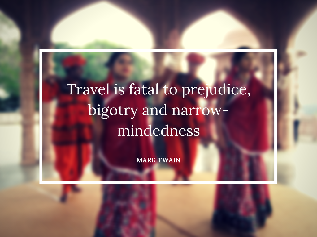 Travel-is-fatal-to-prejudice-bigotry-11